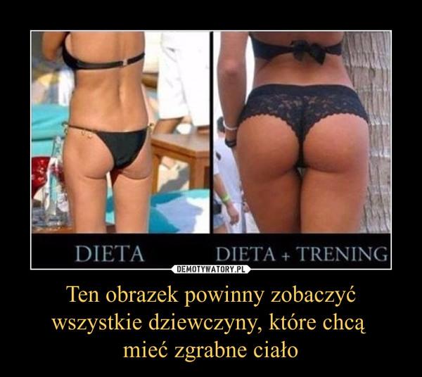 Ten obrazek powinny zobaczyć wszystkie dziewczyny, które chcą mieć zgrabne ciało –