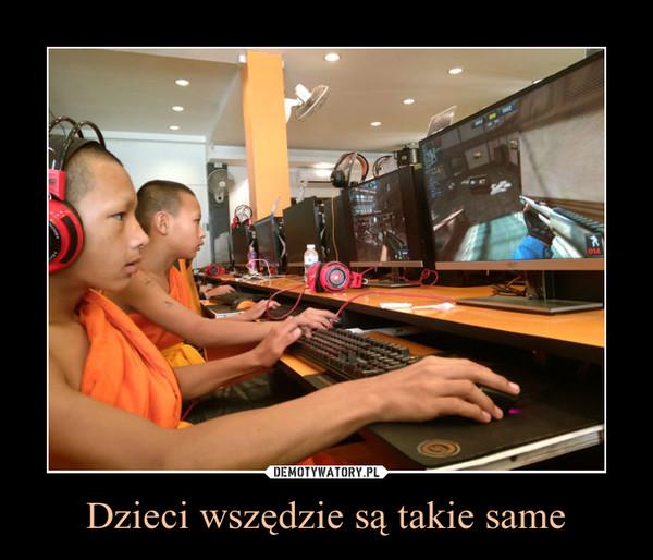 Dzieci wszędzie są takie same –