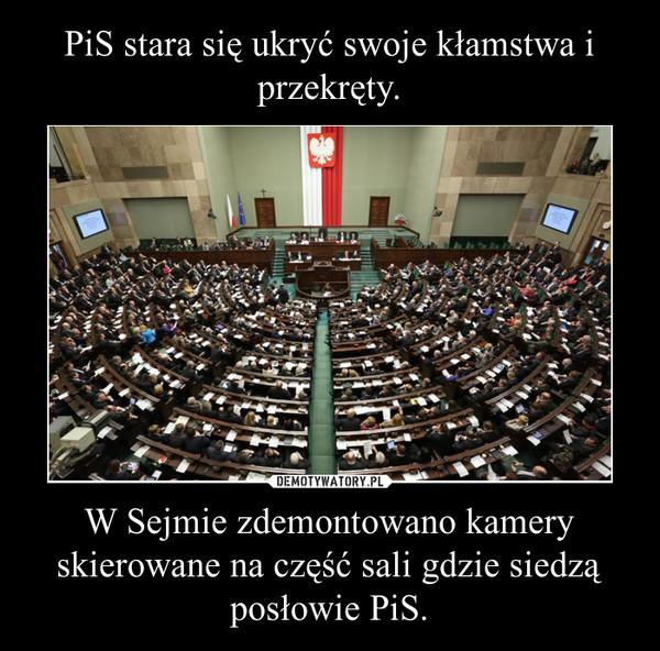 W Sejmie zdemontowano kamery skierowane na część sali gdzie siedzą posłowie PiS. –