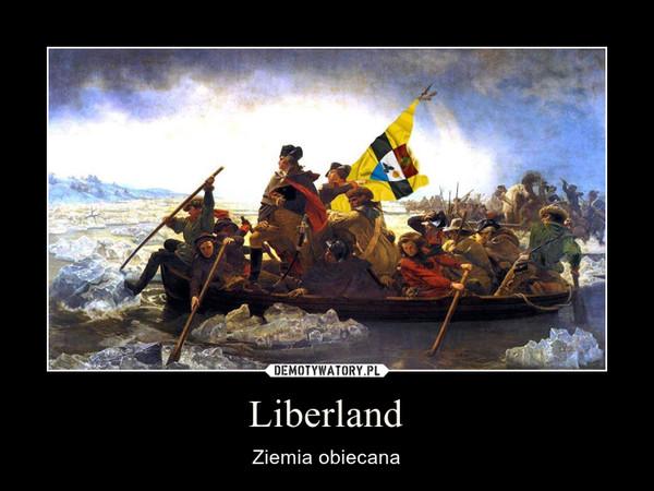 Liberland – Ziemia obiecana