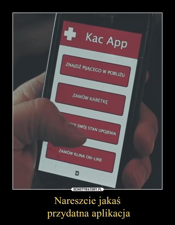 Nareszcie jakaś przydatna aplikacja –