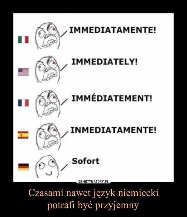 Czasami nawet język niemieckipotrafi być przyjemny –