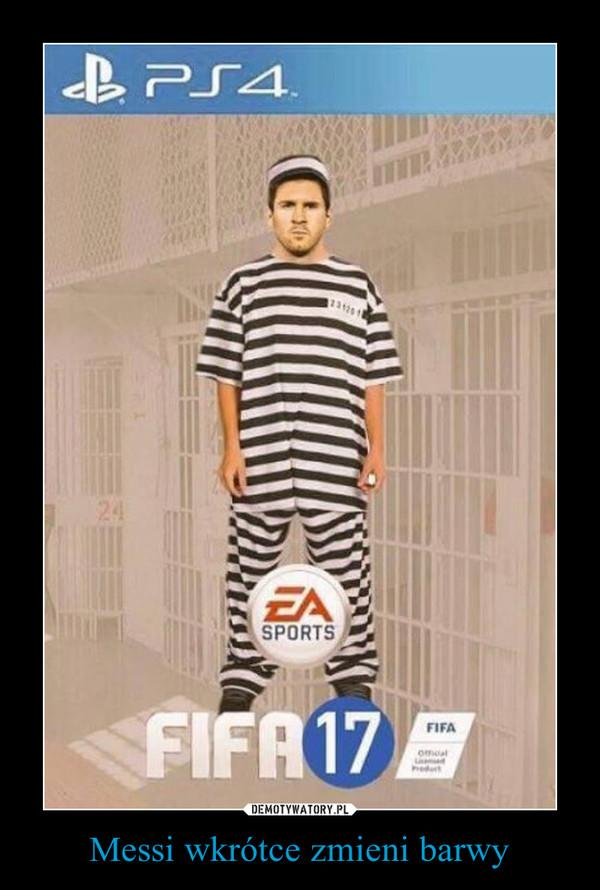 Messi wkrótce zmieni barwy –