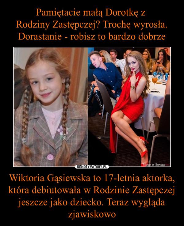Wiktoria Gąsiewska to 17-letnia aktorka, która debiutowała w Rodzinie Zastępczej jeszcze jako dziecko. Teraz wygląda zjawiskowo –