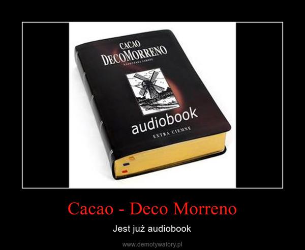 Cacao - Deco Morreno – Jest już audiobook
