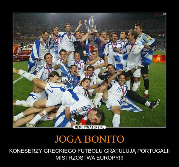 JOGA BONITO – KONESERZY GRECKIEGO FUTBOLU GRATULUJĄ PORTUGALII MISTRZOSTWA EUROPY!!!