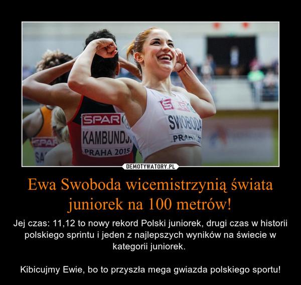 Ewa Swoboda wicemistrzynią świata juniorek na 100 metrów! – Jej czas: 11,12 to nowy rekord Polski juniorek, drugi czas w historii polskiego sprintu i jeden z najlepszych wyników na świecie w kategorii juniorek. Kibicujmy Ewie, bo to przyszła mega gwiazda polskiego sportu!