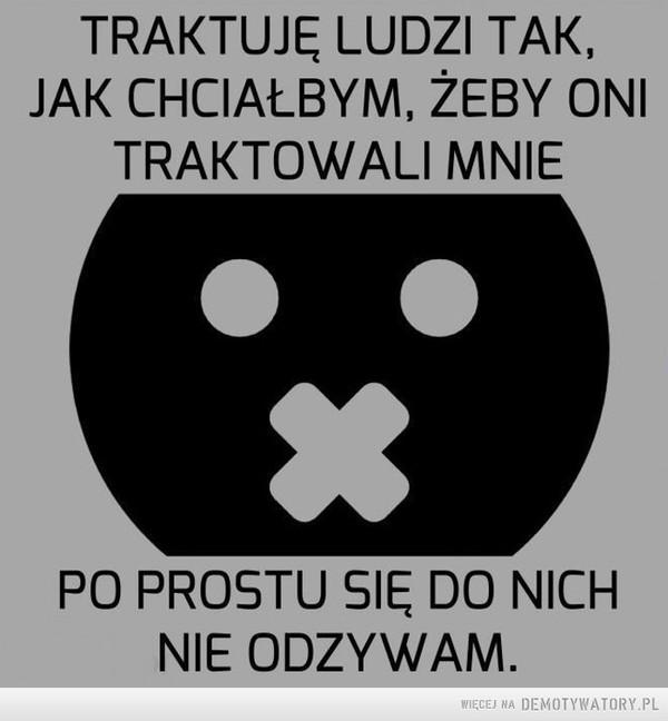 Traktuję... –