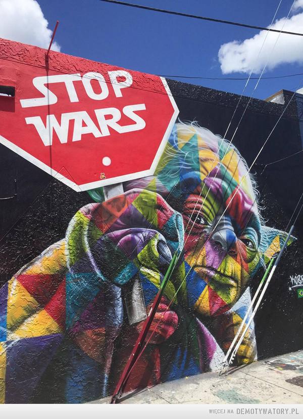 Zaprzestańcie wojen –