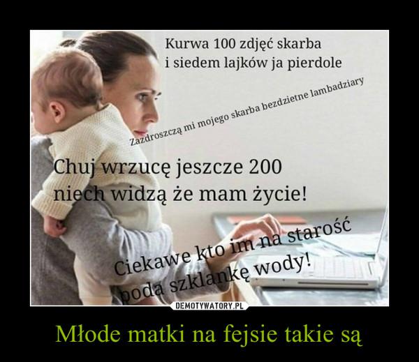 Młode matki na fejsie takie są –