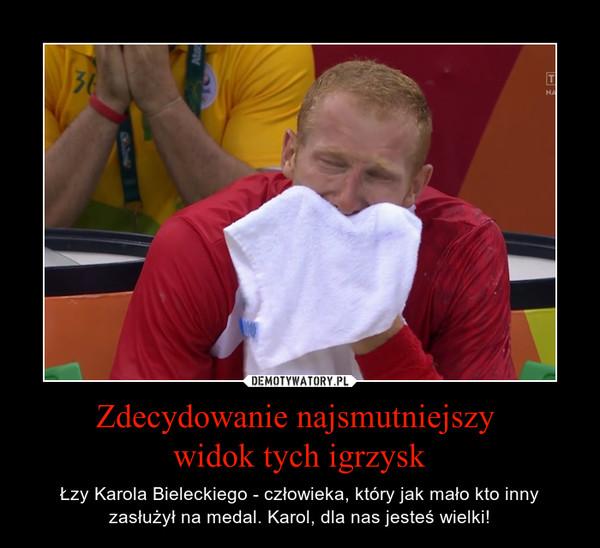 Zdecydowanie najsmutniejszy widok tych igrzysk – Łzy Karola Bieleckiego - człowieka, który jak mało kto inny zasłużył na medal. Karol, dla nas jesteś wielki!