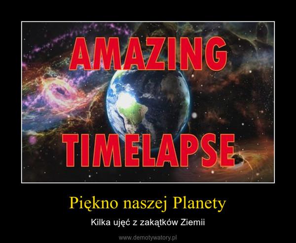Piękno naszej Planety – Kilka ujęć z zakątków Ziemii