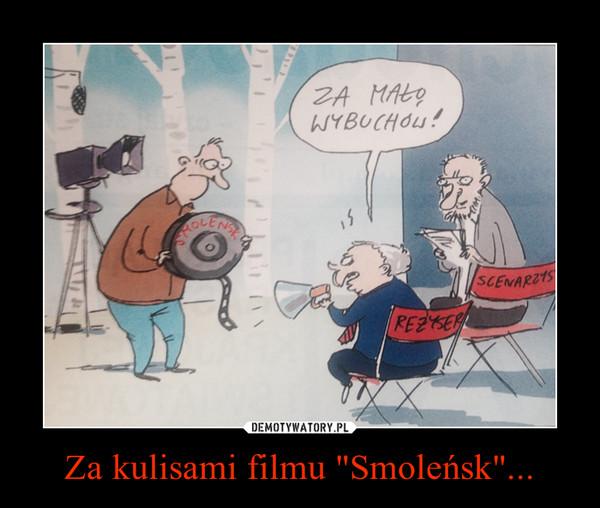 """Za kulisami filmu """"Smoleńsk""""... –"""