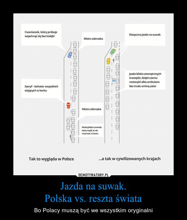 Jazda na suwak.Polska vs. reszta świata – Bo Polacy muszą być we wszystkim oryginalni