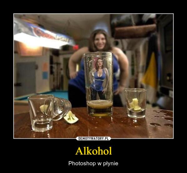 Alkohol – Photoshop w płynie
