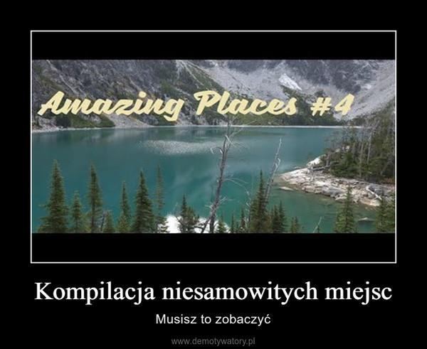 Kompilacja niesamowitych miejsc – Musisz to zobaczyć