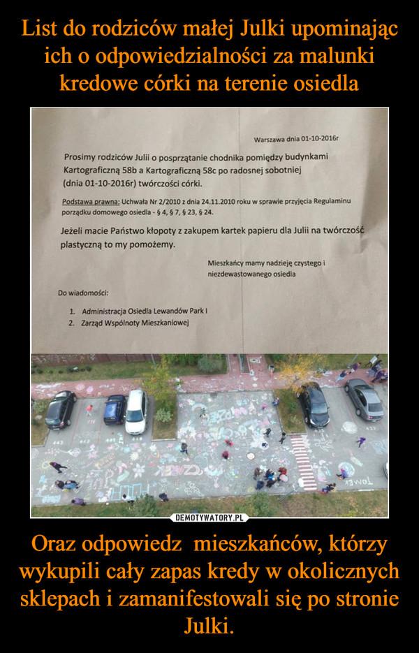 Oraz odpowiedz  mieszkańców, którzy wykupili cały zapas kredy w okolicznych sklepach i zamanifestowali się po stronie Julki. –