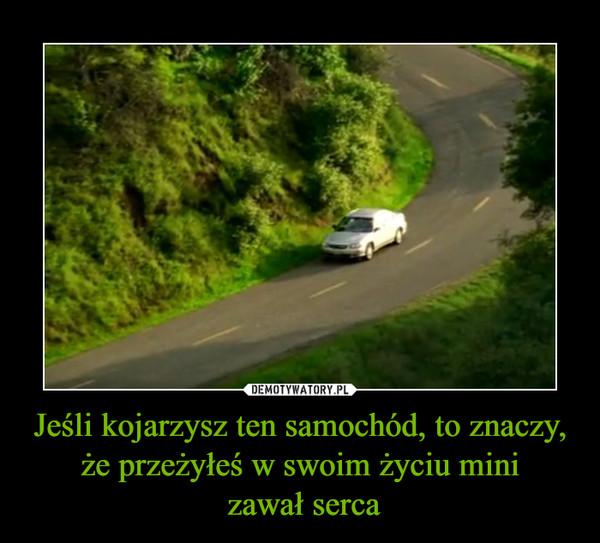 Jeśli kojarzysz ten samochód, to znaczy, że przeżyłeś w swoim życiu mini zawał serca –
