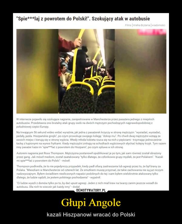 Głupi Angole – kazali Hiszpanowi wracać do Polski
