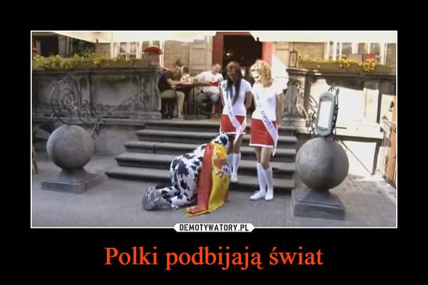 Polki podbijają świat –