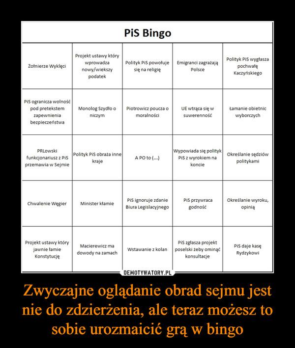 Zwyczajne oglądanie obrad sejmu jest nie do zdzierżenia, ale teraz możesz to sobie urozmaicić grą w bingo –  PiS Bingo