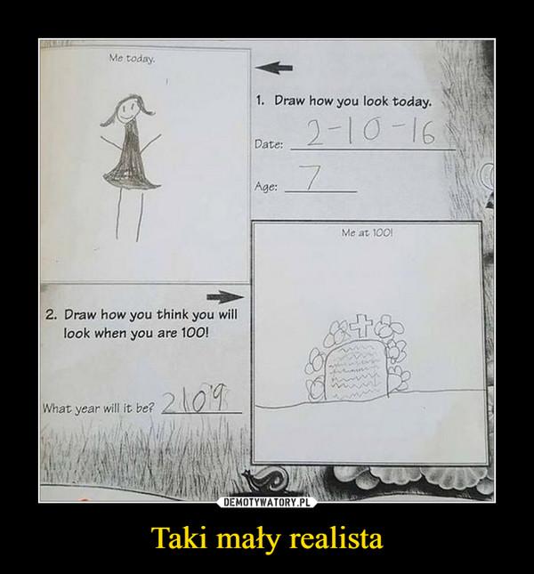 Taki mały realista –