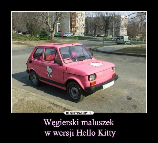 Węgierski maluszek w wersji Hello Kitty –