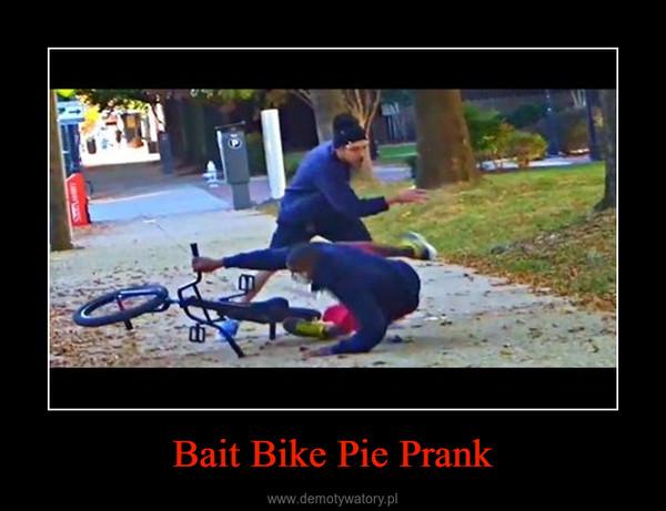 Bait Bike Pie Prank –