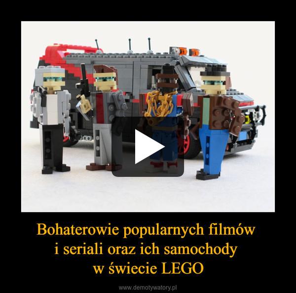 Bohaterowie popularnych filmów i seriali oraz ich samochody w świecie LEGO –