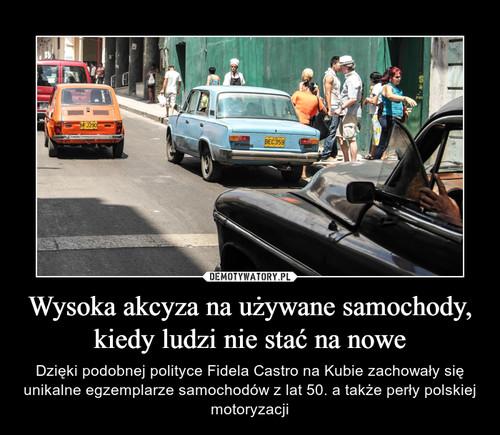 Wysoka akcyza na używane samochody, kiedy ludzi nie stać na nowe