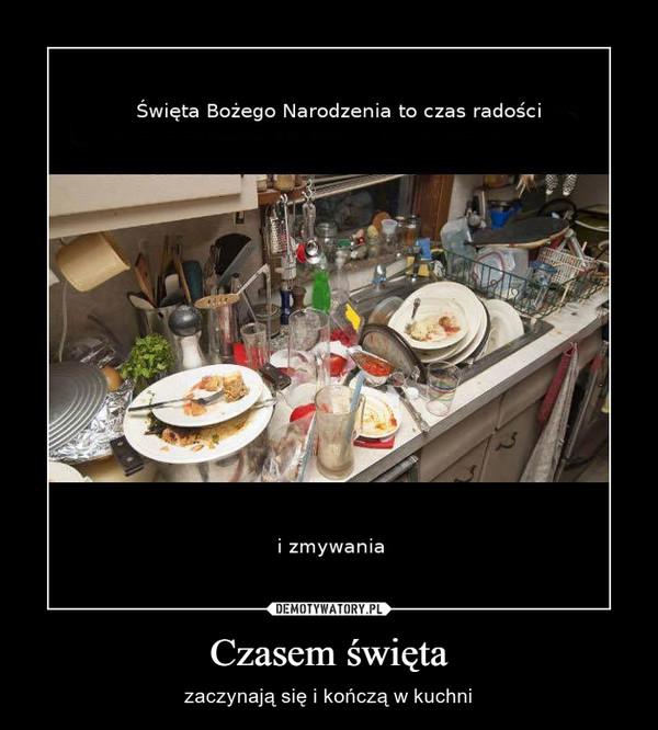 Czasem święta – zaczynają się i kończą w kuchni