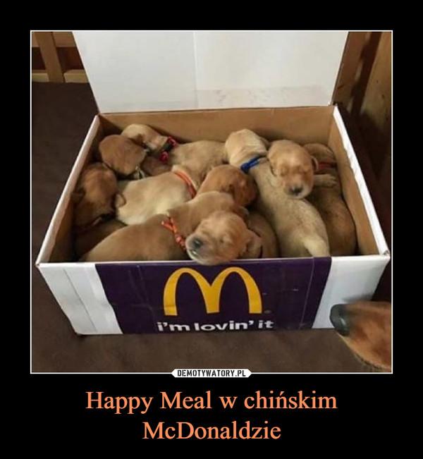 Happy Meal w chińskim McDonaldzie –