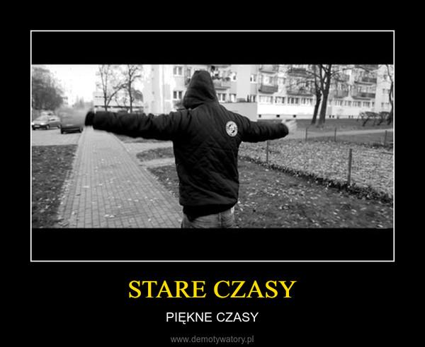 STARE CZASY – PIĘKNE CZASY