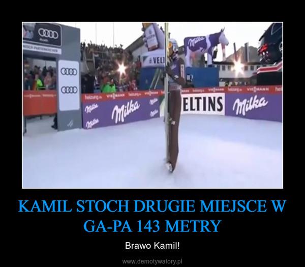 KAMIL STOCH DRUGIE MIEJSCE W GA-PA 143 METRY – Brawo Kamil!