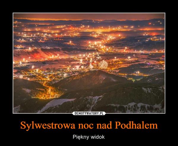 Sylwestrowa noc nad Podhalem – Piękny widok