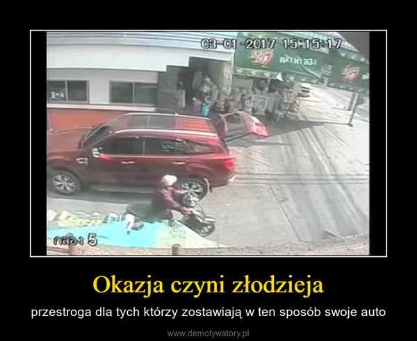 Okazja czyni złodzieja – przestroga dla tych którzy zostawiają w ten sposób swoje auto