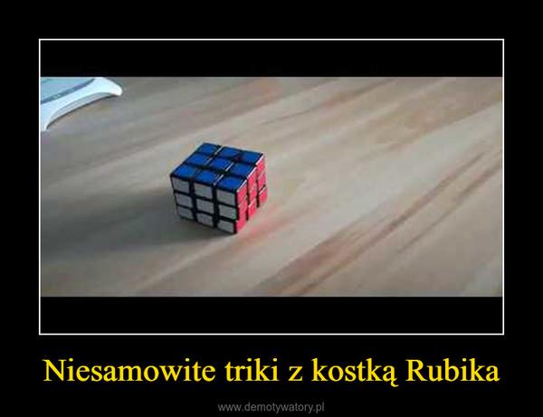 Niesamowite triki z kostką Rubika –