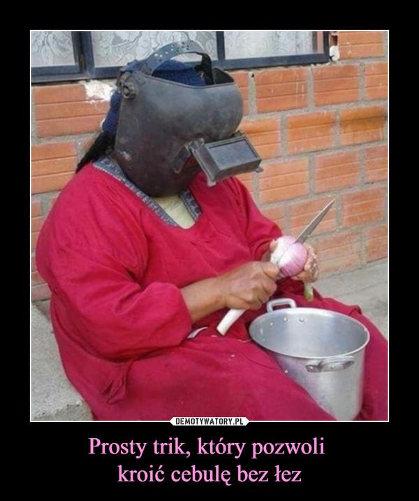 Prosty trik, który pozwoli kroić cebulę bez łez –