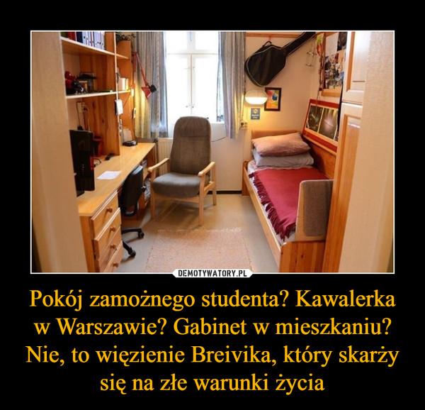 Pokój zamożnego studenta? Kawalerka w Warszawie? Gabinet w mieszkaniu? Nie, to więzienie Breivika, który skarży się na złe warunki życia –
