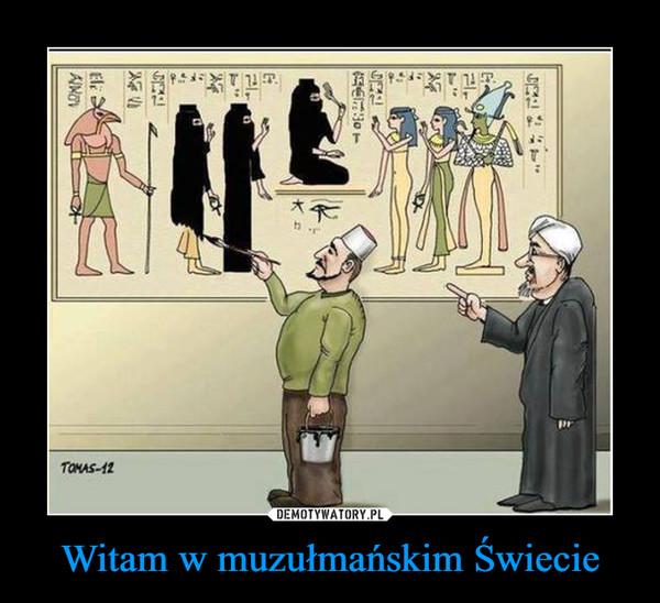 Witam w muzułmańskim Świecie –
