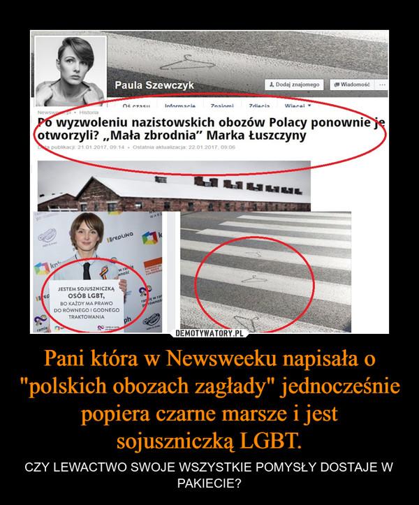 """Pani która w Newsweeku napisała o """"polskich obozach zagłady"""" jednocześnie popiera czarne marsze i jest sojuszniczką LGBT. – CZY LEWACTWO SWOJE WSZYSTKIE POMYSŁY DOSTAJE W PAKIECIE?"""