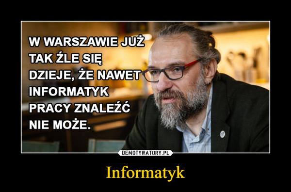 Informatyk –