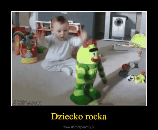 Dziecko rocka –