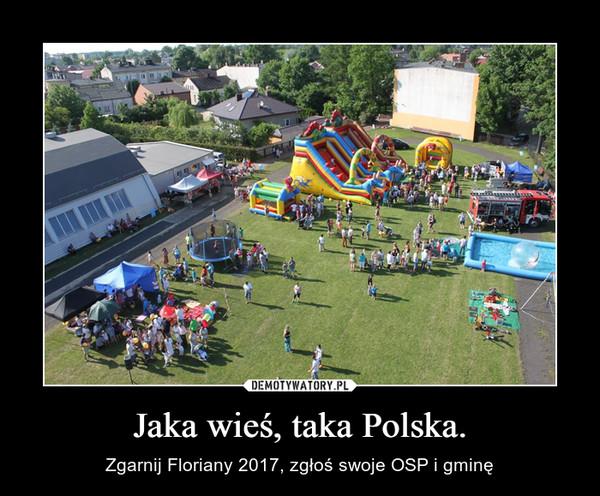 Jaka wieś, taka Polska. – Zgarnij Floriany 2017, zgłoś swoje OSP i gminę
