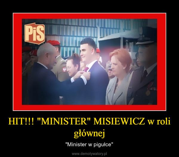 """HIT!!! """"MINISTER"""" MISIEWICZ w roli głównej – """"Minister w pigułce"""""""