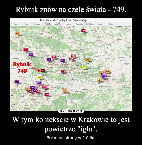 """W tym kontekście w Krakowie to jest powietrze """"igła"""". – Polecam stronę w źródle."""