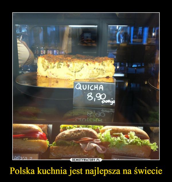 Polska kuchnia jest najlepsza na świecie –
