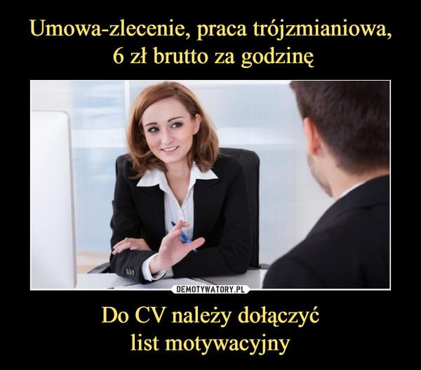Do CV należy dołączyćlist motywacyjny –