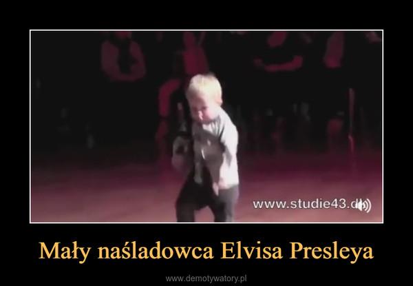 Mały naśladowca Elvisa Presleya –