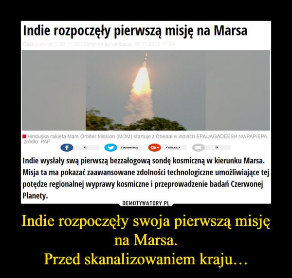 Indie rozpoczęły swoja pierwszą misję na Marsa.Przed skanalizowaniem kraju… –